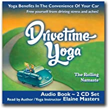 Drivetime Yoga Audio Book: Free Yourself from Driving Stress and Pain