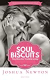 Soul Biscuits: Tiny Bites For Truthful Living (A new inspirational series)