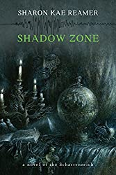 Shadow Zone: Book 4 of The Schattenreich (English Edition)