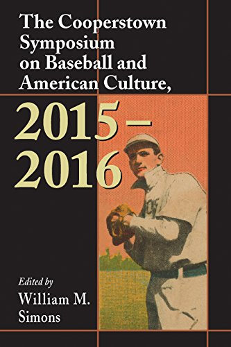 The Cooperstown Symposium on Baseball and American Culture, 2015–2016 (Cooperstown Symposium Series) (English Edition) por William M Simons