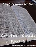 My Sermon Notes: Complete - Genesis to Revelation