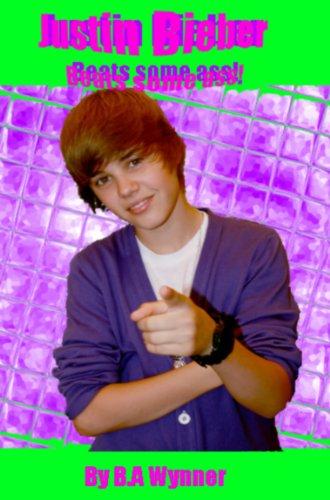 B.A. Wynner - Justin Bieber Beats some Ass!