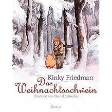 Das Weihnachtsschwein: Illustriert von Daniel Schreiber