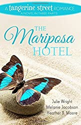 The Mariposa Hotel (A Tangerine Street Romance) (Volume 3) by Julie Wright (2016-07-01)