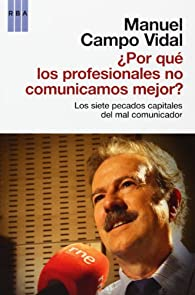 ¿porque los profesionales no nos comunic: Los 7 pecados capitales del mal comunicador. par  MANUEL CAMPO VIDAL