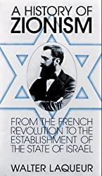 A History of Zionism: From the French Revolution to the Establishment of the State of Israel by Walter Laqueur (1997-07-31)