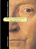 Maiter Eckhart peint par Van Eyck