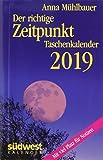 Der richtige Zeitpunkt 2019 Taschenkalender - Anna Mühlbauer