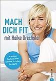 Mach dich fit mit Heike Drechsler: In  wenigen Minuten zu mehr Ausdauer und stärkerer Muskulatur. So bleibt man fit im Alter. Mit Fitnessübungen für den Alltag. Ganz einfach fit im Alltag. - Heike Drechsler