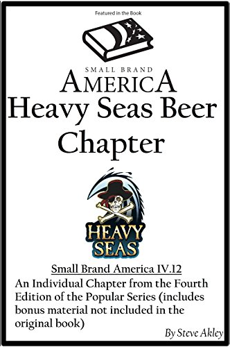 Small Brand America IV.12: Heavy Seas Beer Chapter (English Edition)