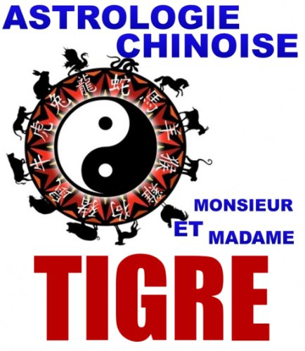 Le Tigre (Astrologie Chinoise t. 12)