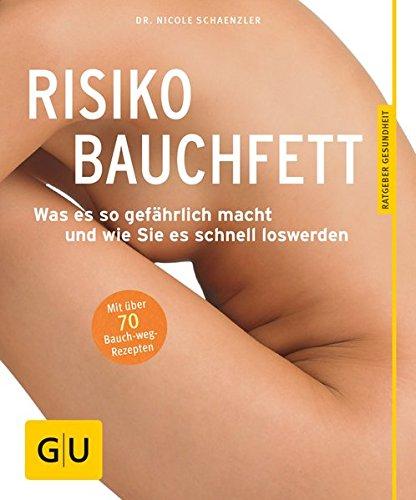 Risiko Bauchfett: Was es so gefährlich macht und wie Sie es schnell loswerden (GU Ratgeber Gesundheit)