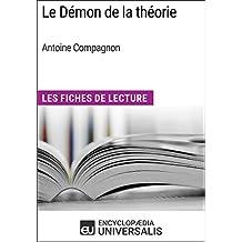 Le Démon de la théorie d'Antoine Compagnon: Les Fiches de Lecture d'Universalis