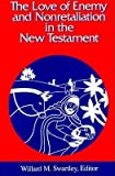 [(The Love of Enemy and Nonretaliation in the New Testament)] [Edited by Willard M. Swartley ] published on (November, 1992)