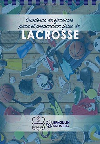 Cuaderno de Ejercicios para el Preparador Físico de Lacrosse
