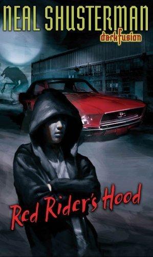 Red Rider's Hood (Dark Fusion) by Neal Shusterman (2006-08-03)