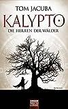 Die Herren der Wälder (Kalypto, Band 1) - Tom Jacuba