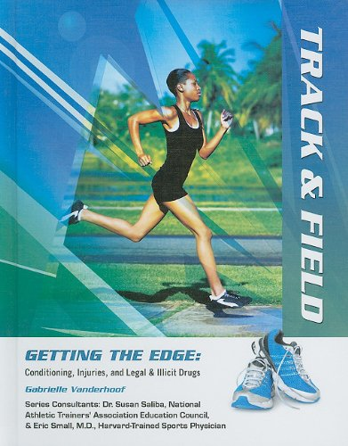Track & Field (Getting the Edge: Conditioning, Injuries, and Legal & Illicit Drugs) por Gabrielle Vanderhoof
