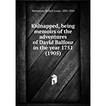 Kidnapped, being memoirs of the adventures of David Balfour in the year 1751 (1905)