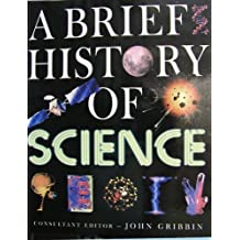A Brief History of Science by John Gribbin (2004-12-24)