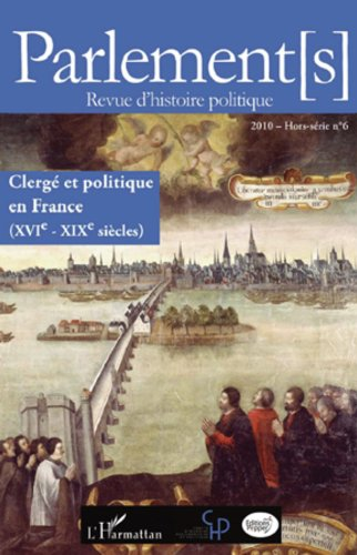 Clergé et politique en France (XVIe - XIXe siècles): (Hors-série N° 6)