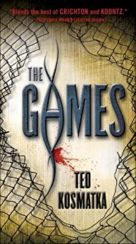 The Games by [Kosmatka, Ted]