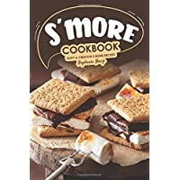 S'more Cookbook: Tasty Creative S'more Recipes 8