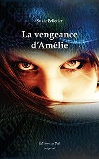 La vengeance d'Amélie par Suzie Pelletier