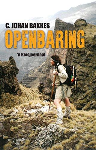 Openbaring: 'n Reisjoernaal (Afrikaans Edition) por C. Johan Bakkes