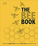 The Bee Book: Discover the Wonder of Bees and How to Protect Them