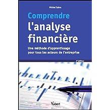 Comprendre l'analyse financière - Une méthode d'apprentissage pour tous les acteurs de l'entreprise