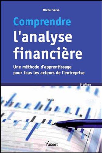 Comprendre l'analyse financière - Une méthode d'apprentissage pour tous les acteurs de l'entreprise par Michel Salva