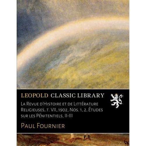 La Revue d'Histoire et de Littérature Religieuses, t. VII, 1902, Nos. 1, 2. Études sur les Pénitentiels, II-III