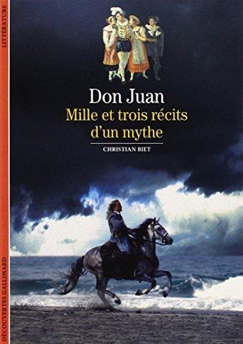 Don Juan : Mille et trois récits d'un mythe par Christian Biet