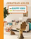 ISBN: 1402774303 - Jonathan Adler on Happy Chic Accessorizing