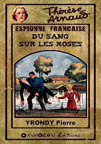 Thérèse Arnaud - Du sang sur les roses