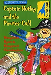 Captain Motley and the Pirate's Gold (Rockets) by Margaret Ryan (2001-07-31)