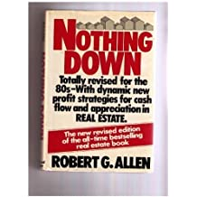 Nothing Down: How to Buy Real Estate With Little or No Money Down by Robert G. Allen (1984-12-23)