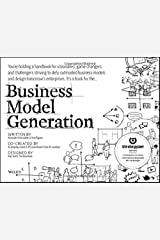 Business Model Generation: A Handbook for Visionaries, Game Changers, and Challengers Paperback