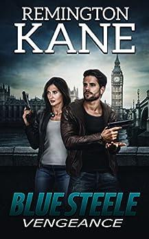 Blue Steele - Vengeance by [Kane, Remington]