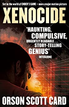 Xenocide: Book 3 of the Ender Saga (The Ender Quartet series) by [Card, Orson Scott]
