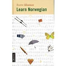 Learn Norwegian : A Practical Course in Spoken and Written Norwegian