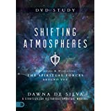 Shifting Atmospheres DVD Study: Discerning &. Displacing the Spiritual Forces Around You