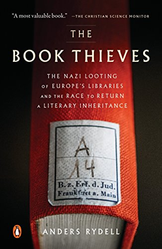 The Book Thieves: The Nazi Looting of Europe's Libraries and the Race to Return a Literary Inheritance por Anders Rydell