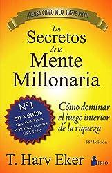 Los Secretos de la Mente Millonaria: Como Dominar el Juego Interior de A Riqueza = Secrets of the Millionaire Mind [Lingua spagnola]
