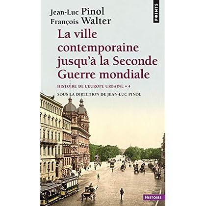 La Ville contemporaine jusqu'à la Seconde Guerre mondiale - Histoire de l'Europe urbaine