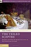 The Veiled Sceptre: Reserve Powers of Heads of State in Westminster Systems