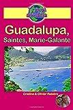 Travel eGuide: Guadalupa, Saintes, Marie-Galante: Scopri queste isole paradisiache del Mar dei Caraibi con le loro spiagge da sogno, la sabbia fine e le acque turchesi... (Travel Guide)