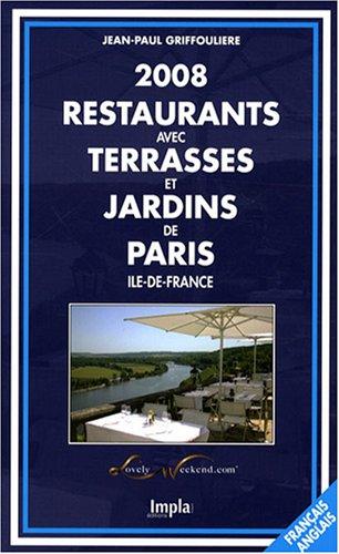 Restaurants avec terrasses et jardins de Paris, Ile-de-France : Editions bilingue français-anglais