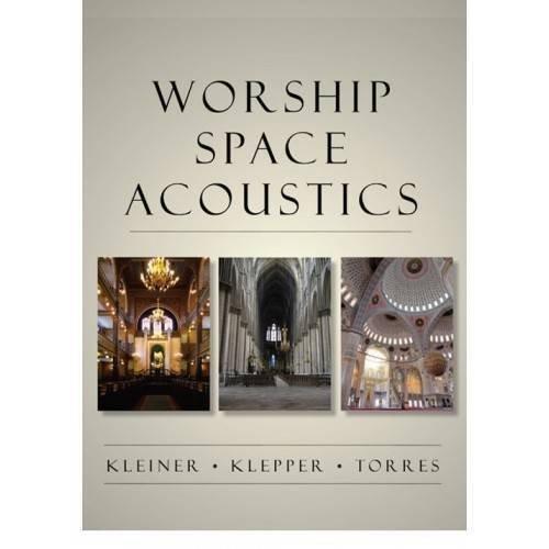 Worship Space Acoustics (Acoustics: Information and Communication Series) (Acoustics: Information & Communications) by Mendel Kleiner (2010-08-17)